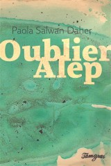 Oublier Alep, Editions Tamyras